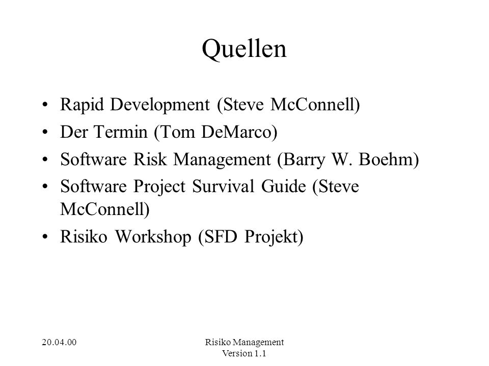 Quellen Rapid Development (Steve McConnell) Der Termin (Tom DeMarco)