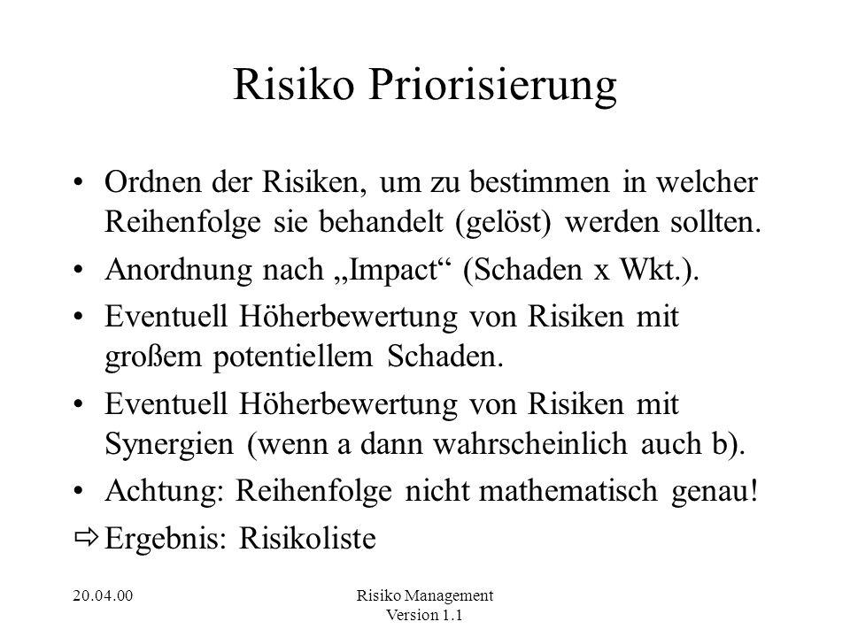 Risiko Priorisierung Ordnen der Risiken, um zu bestimmen in welcher Reihenfolge sie behandelt (gelöst) werden sollten.