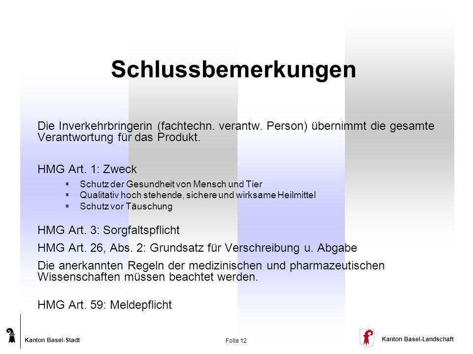 Schlussbemerkungen Die Inverkehrbringerin (fachtechn. verantw. Person) übernimmt die gesamte Verantwortung für das Produkt.