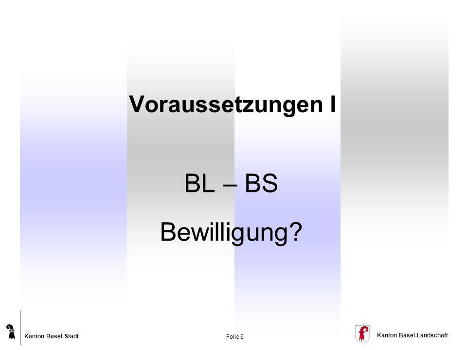 Voraussetzungen I BL – BS Bewilligung