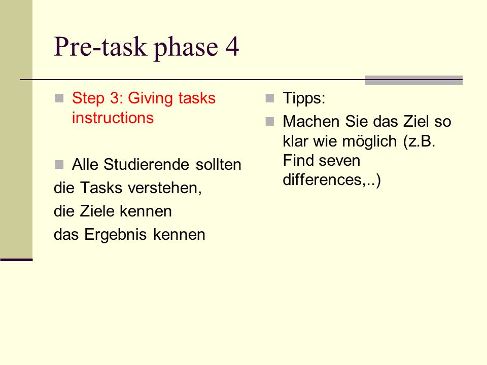 Pre-task phase 4 Step 3: Giving tasks instructions