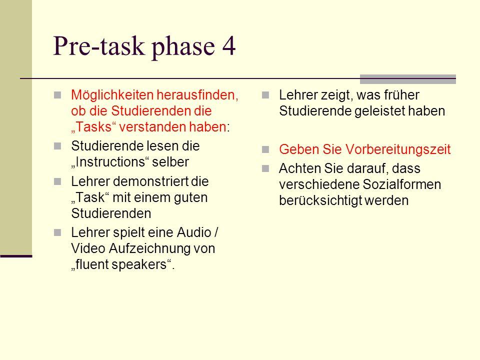 """Pre-task phase 4 Möglichkeiten herausfinden, ob die Studierenden die """"Tasks verstanden haben: Studierende lesen die """"Instructions selber."""