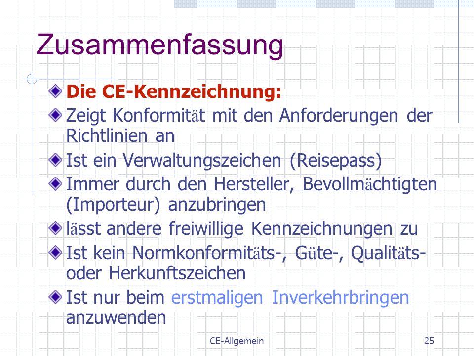 Zusammenfassung Die CE-Kennzeichnung: