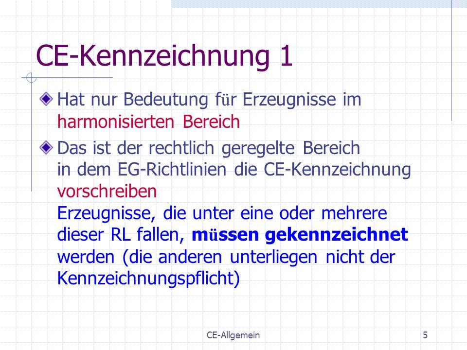 CE-Kennzeichnung 1 Hat nur Bedeutung für Erzeugnisse im harmonisierten Bereich.