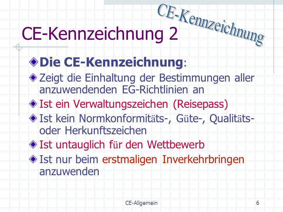 CE-Kennzeichnung 2 CE-Kennzeichnung Die CE-Kennzeichnung:
