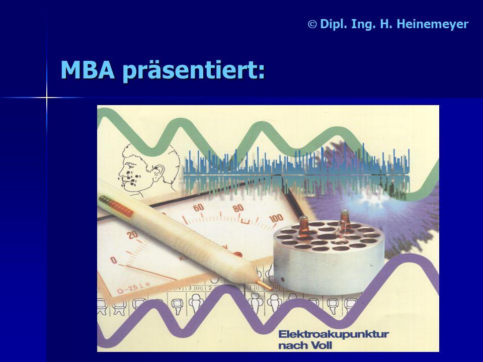 Ó Dipl. Ing. H. Heinemeyer MBA präsentiert:
