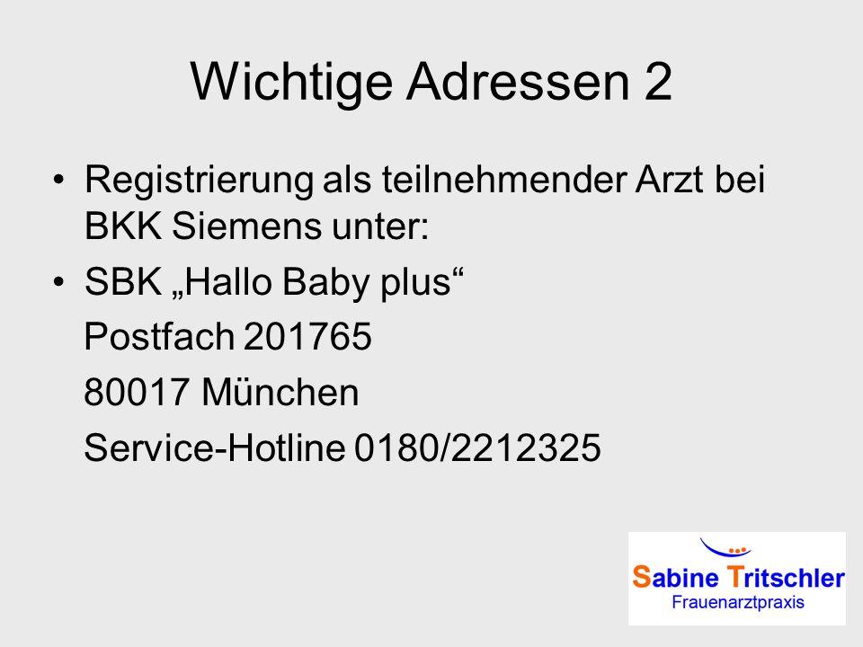"""Wichtige Adressen 2 Registrierung als teilnehmender Arzt bei BKK Siemens unter: SBK """"Hallo Baby plus"""