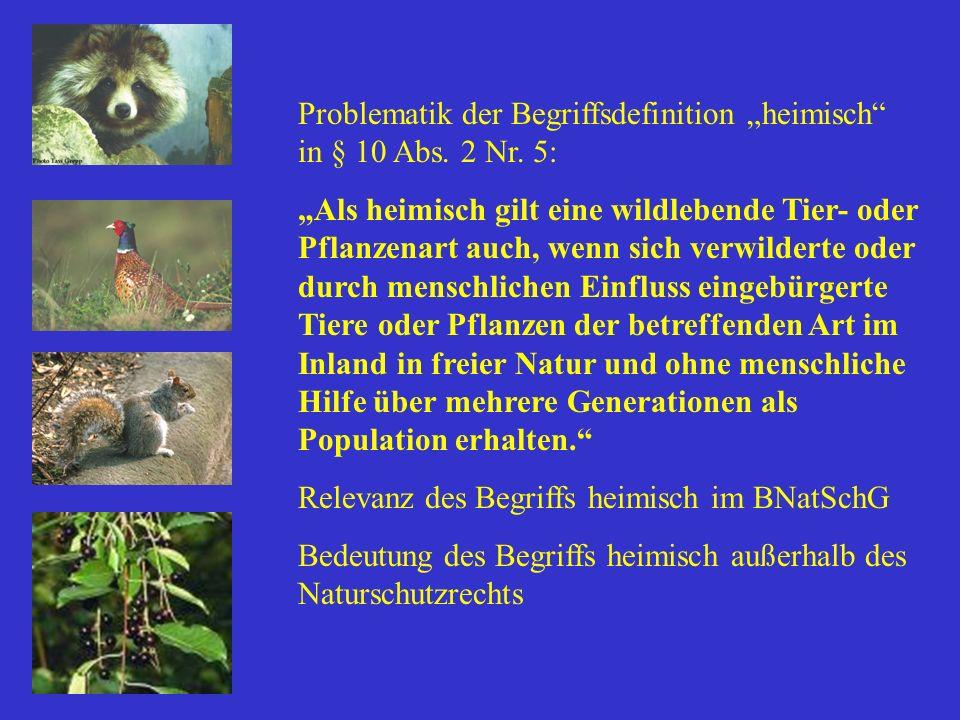 """Problematik der Begriffsdefinition """"heimisch in § 10 Abs. 2 Nr. 5:"""