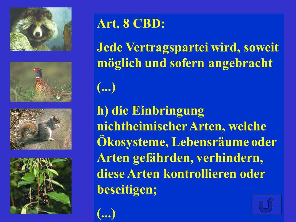 Art. 8 CBD: Jede Vertragspartei wird, soweit möglich und sofern angebracht. (...)