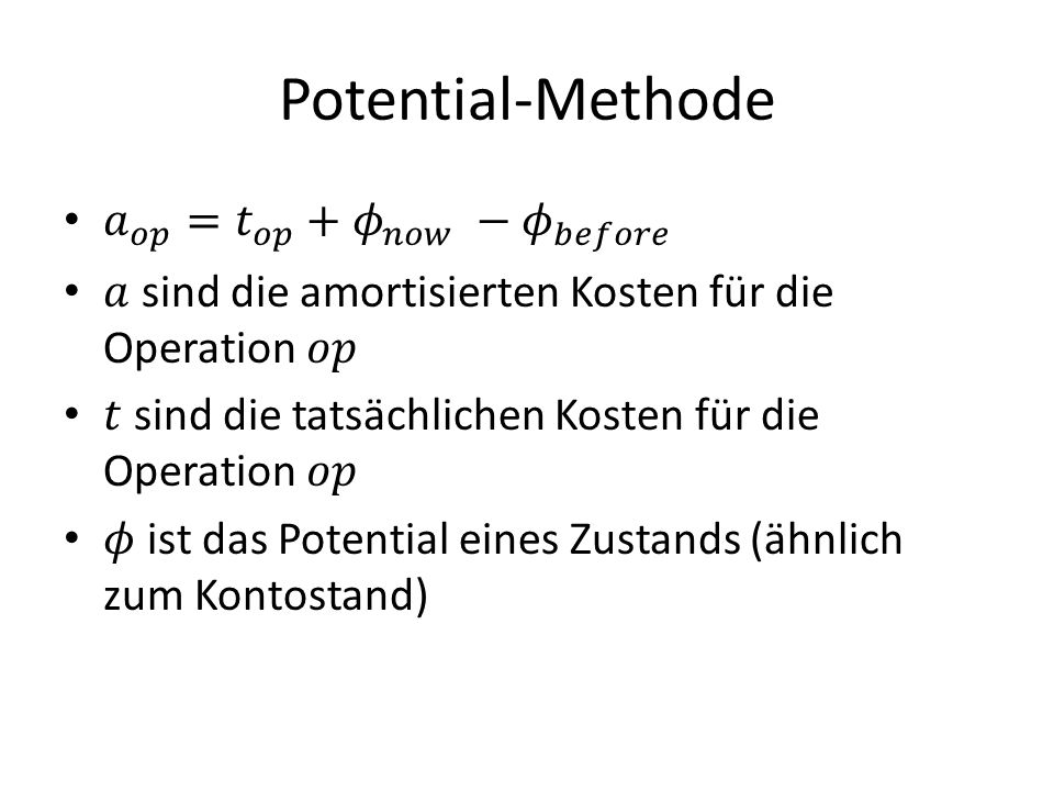 Potential-Methode 𝑎 𝑜𝑝 = 𝑡 𝑜𝑝 + 𝜙 𝑛𝑜𝑤 − 𝜙 𝑏𝑒𝑓𝑜𝑟𝑒