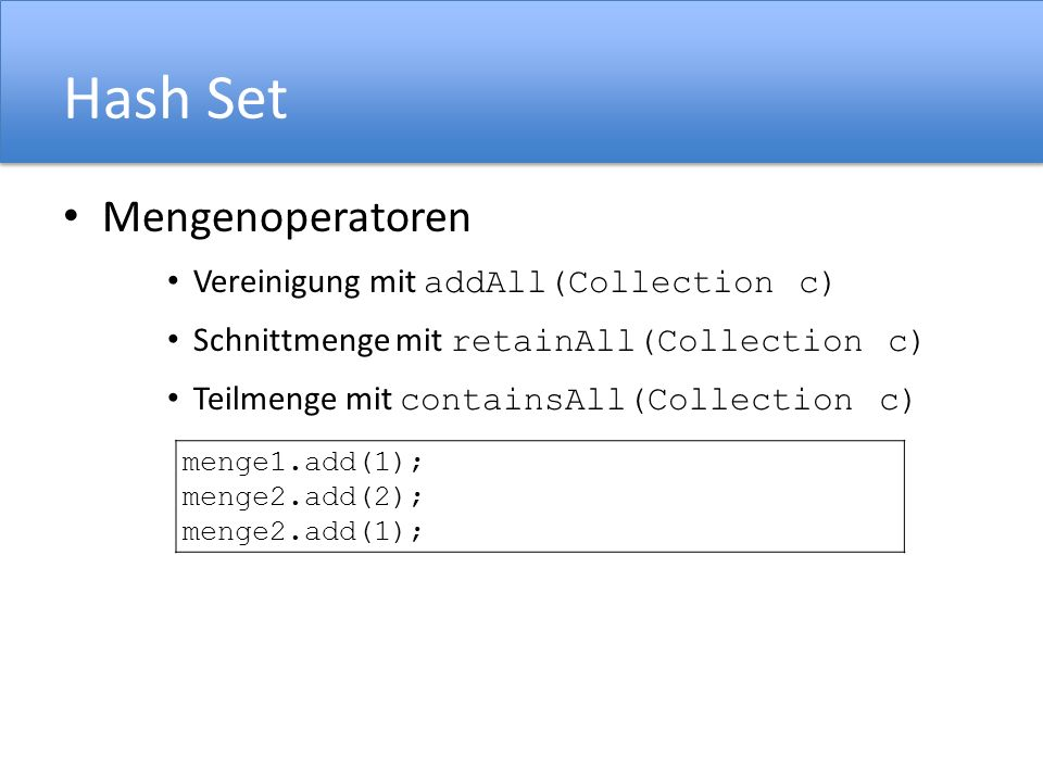 Hash Set Mengenoperatoren Vereinigung mit addAll(Collection c)