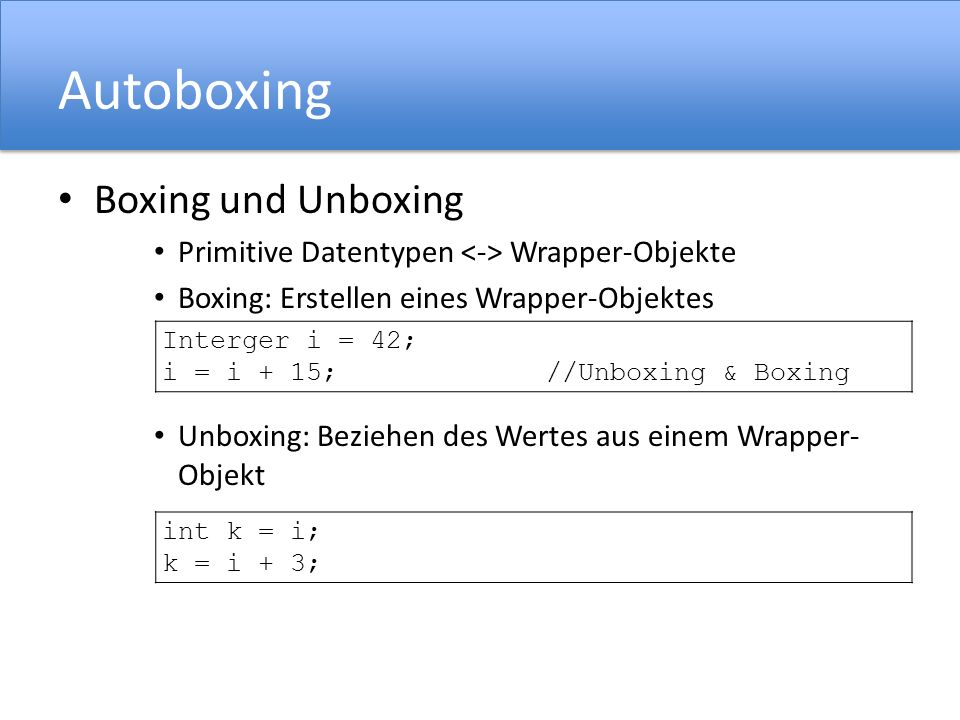 Autoboxing Boxing und Unboxing