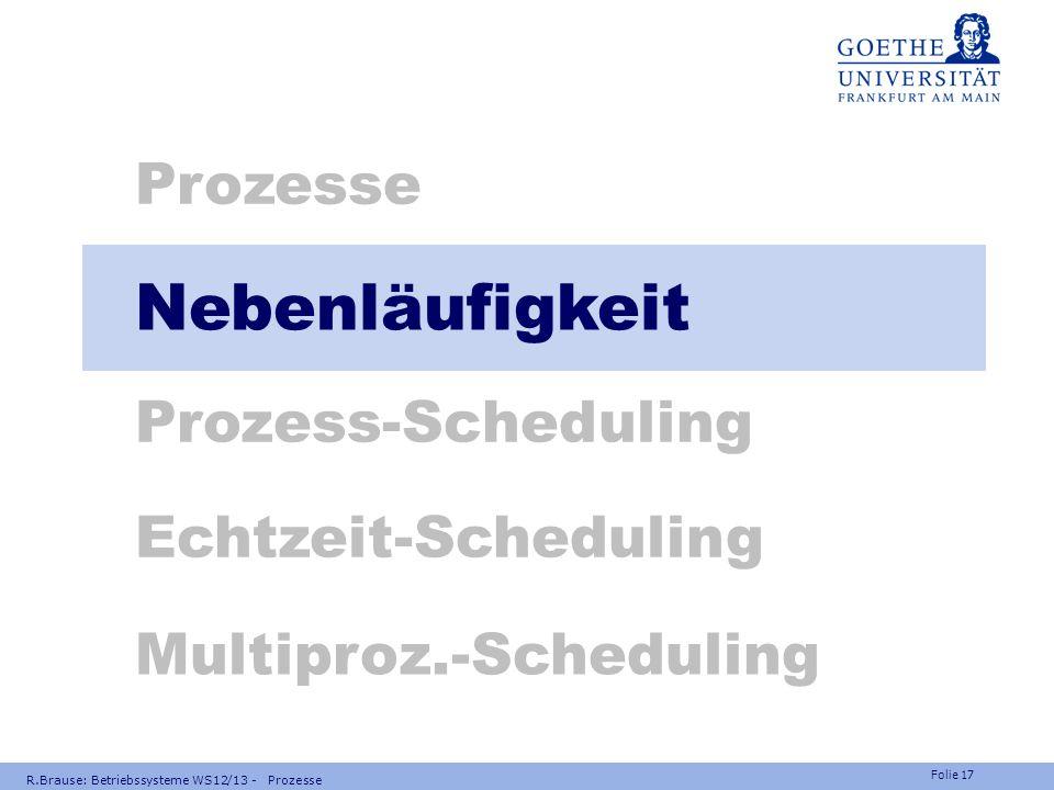 Nebenläufigkeit Prozesse Prozess-Scheduling Echtzeit-Scheduling