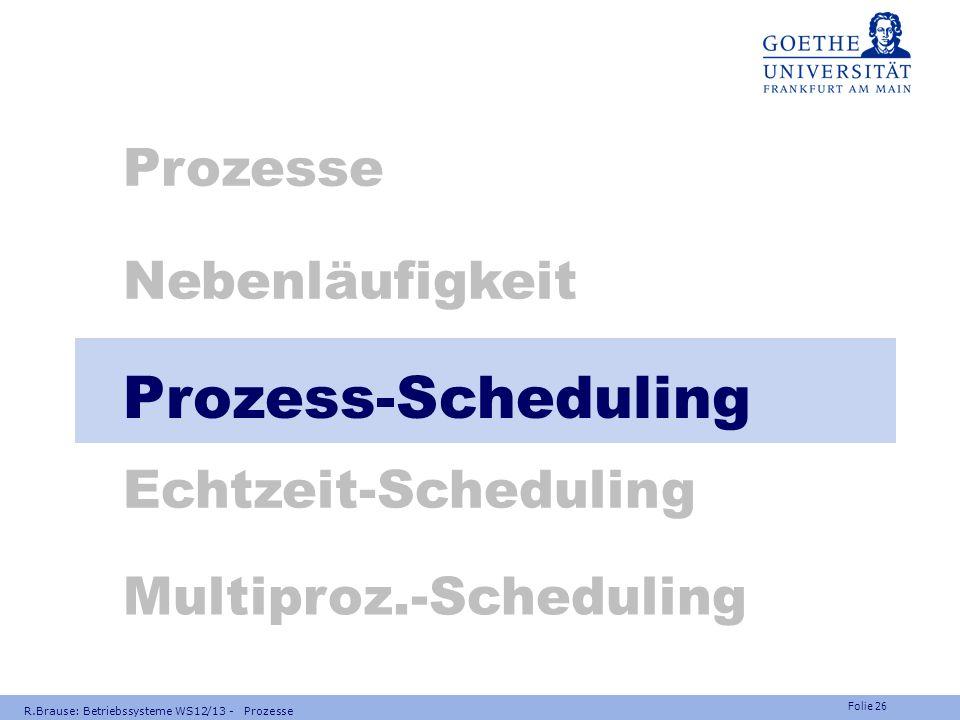 Prozess-Scheduling Prozesse Nebenläufigkeit Echtzeit-Scheduling