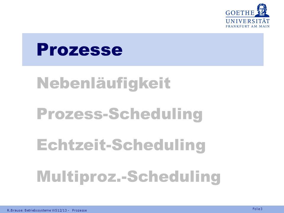 Prozesse Nebenläufigkeit Prozess-Scheduling Echtzeit-Scheduling