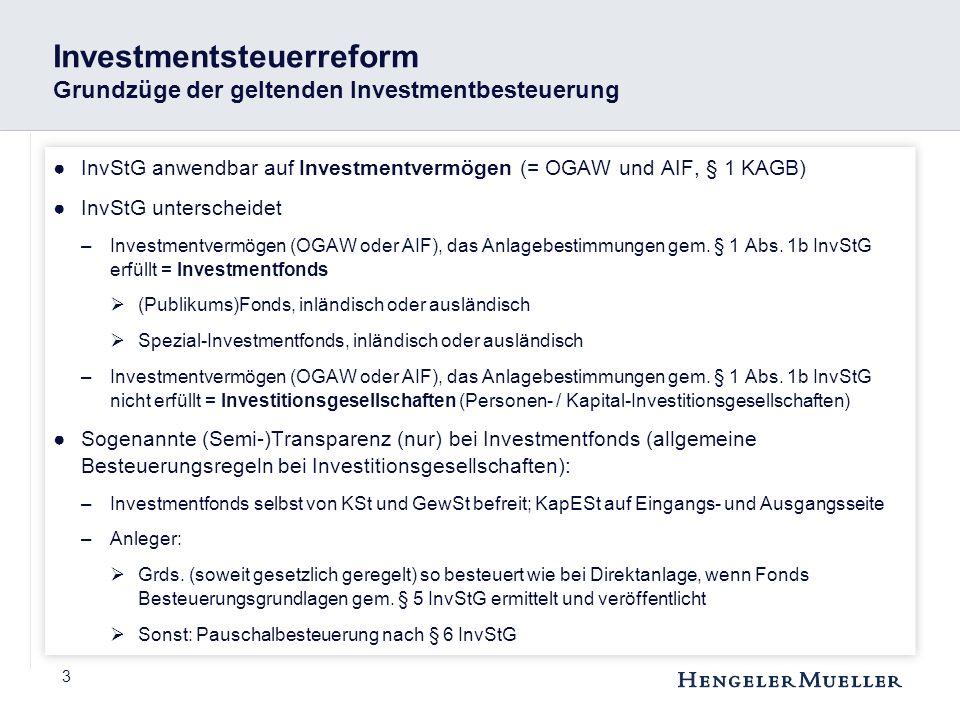 Investmentsteuerreform Grundzüge der geltenden Investmentbesteuerung