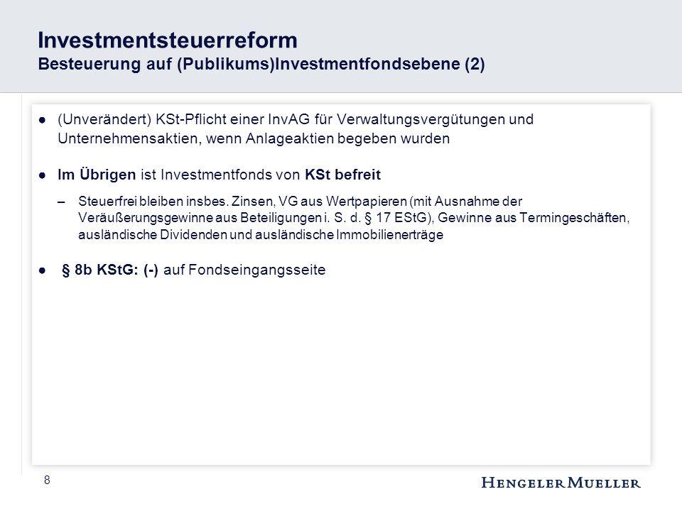 Investmentsteuerreform Besteuerung auf (Publikums)Investmentfondsebene (2)