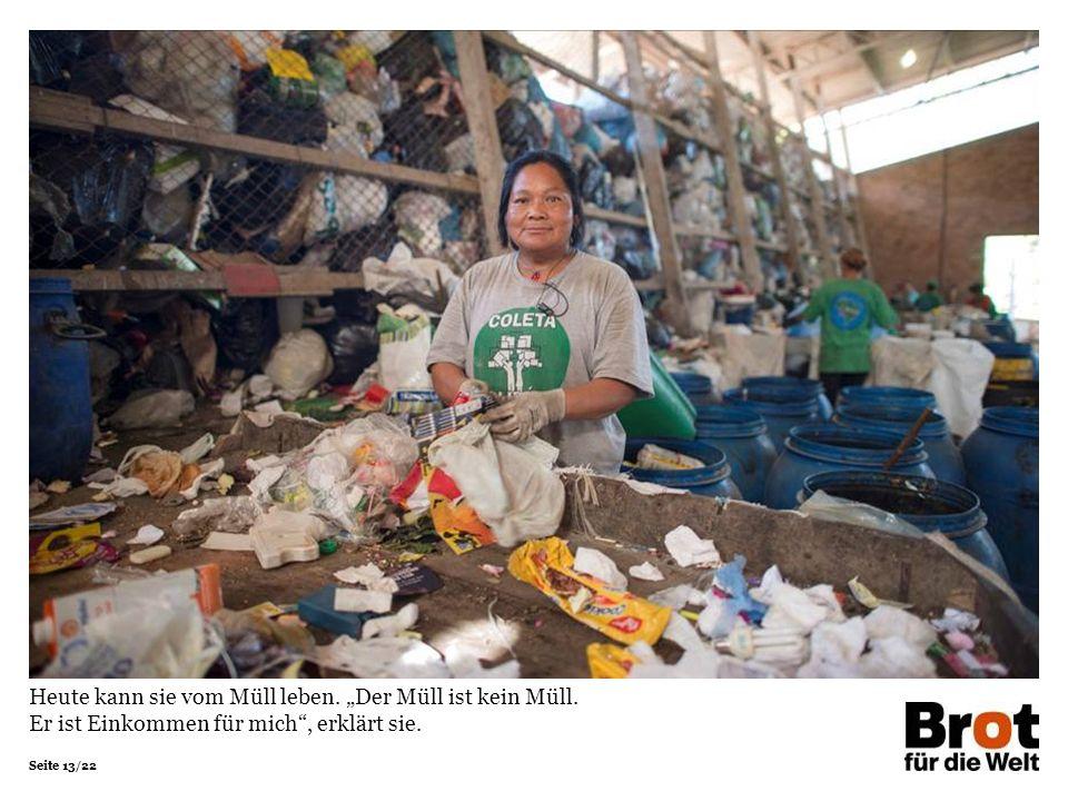 """Heute kann sie vom Müll leben. """"Der Müll ist kein Müll"""
