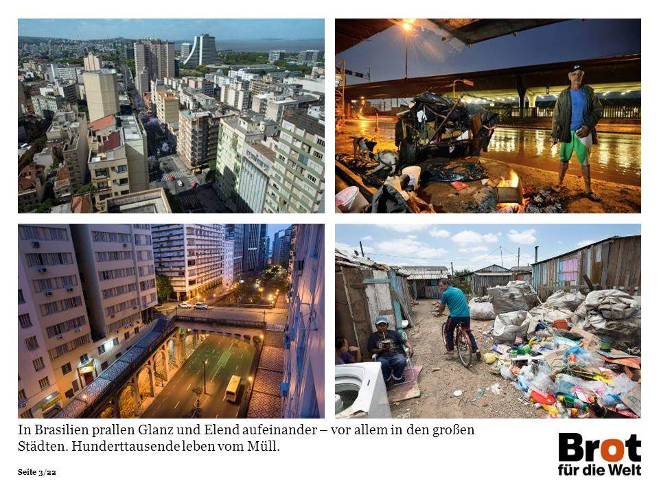 In Brasilien prallen Glanz und Elend aufeinander – vor allem in den großen Städten.