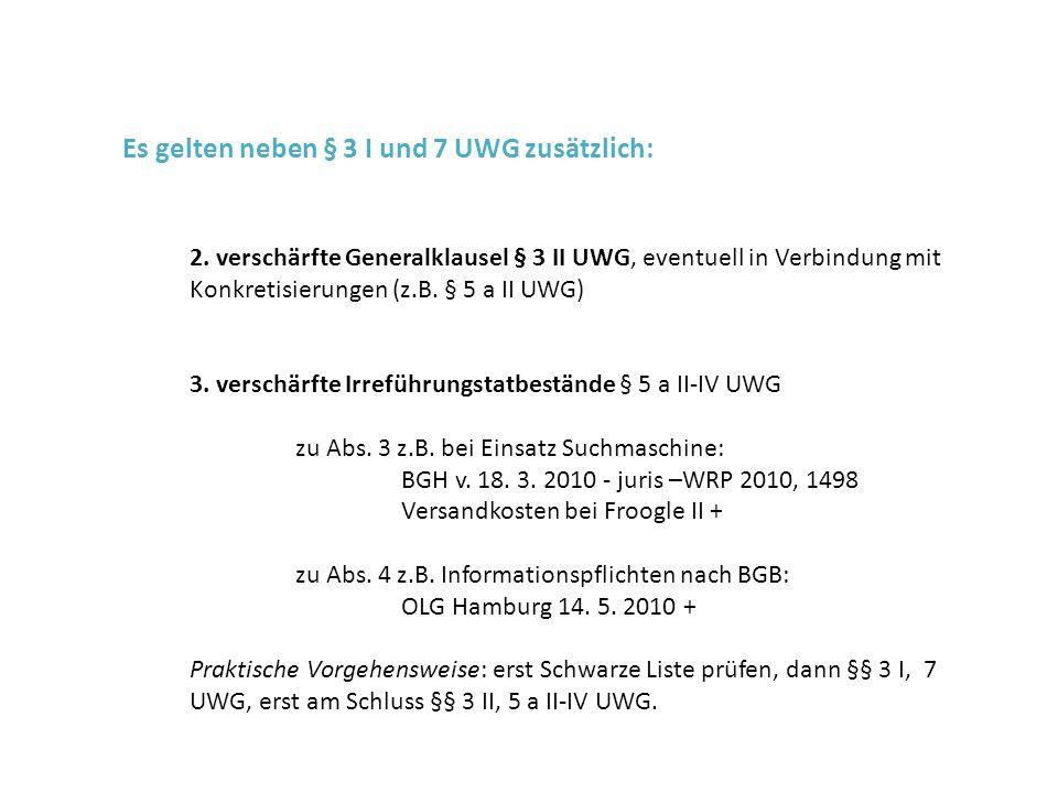 Es gelten neben § 3 I und 7 UWG zusätzlich: