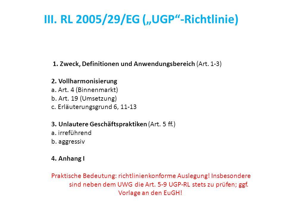 "III. RL 2005/29/EG (""UGP -Richtlinie)"