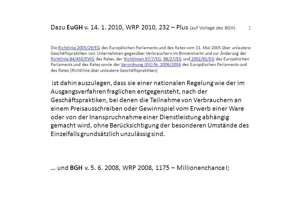 Dazu EuGH v. 14. 1. 2010, WRP 2010, 232 – Plus (auf Vorlage des BGH) :