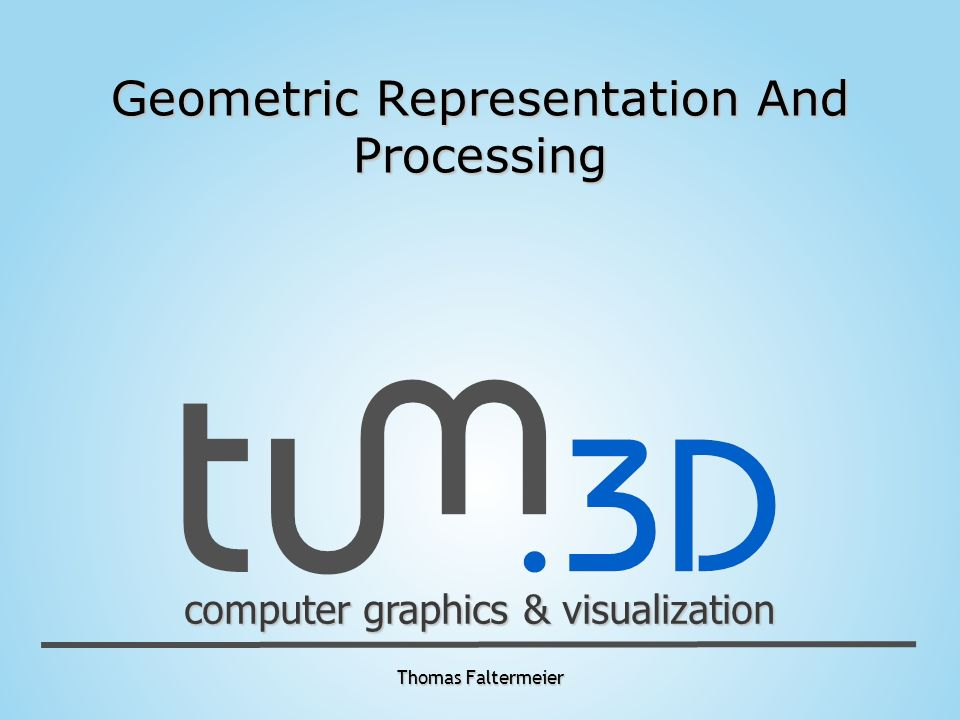 Geometric Representation And Processing