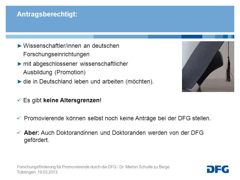 Antragsberechtigt: Wissenschaftler/innen an deutschen Forschungseinrichtungen. mit abgeschlossener wissenschaftlicher Ausbildung (Promotion)