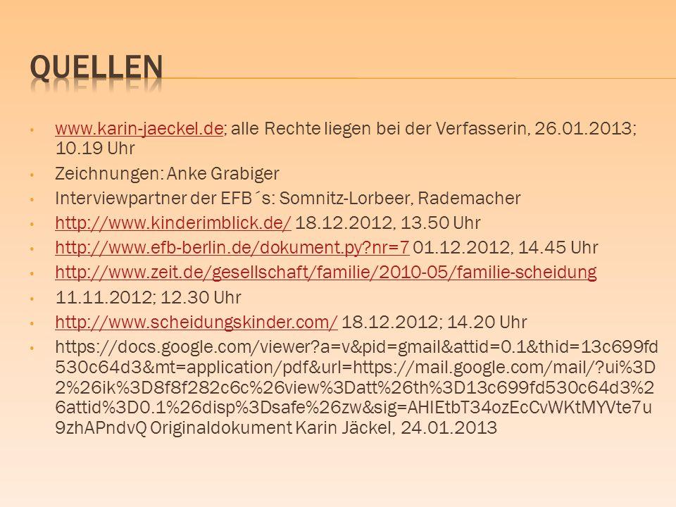 Quellen www.karin-jaeckel.de; alle Rechte liegen bei der Verfasserin, 26.01.2013; 10.19 Uhr. Zeichnungen: Anke Grabiger.