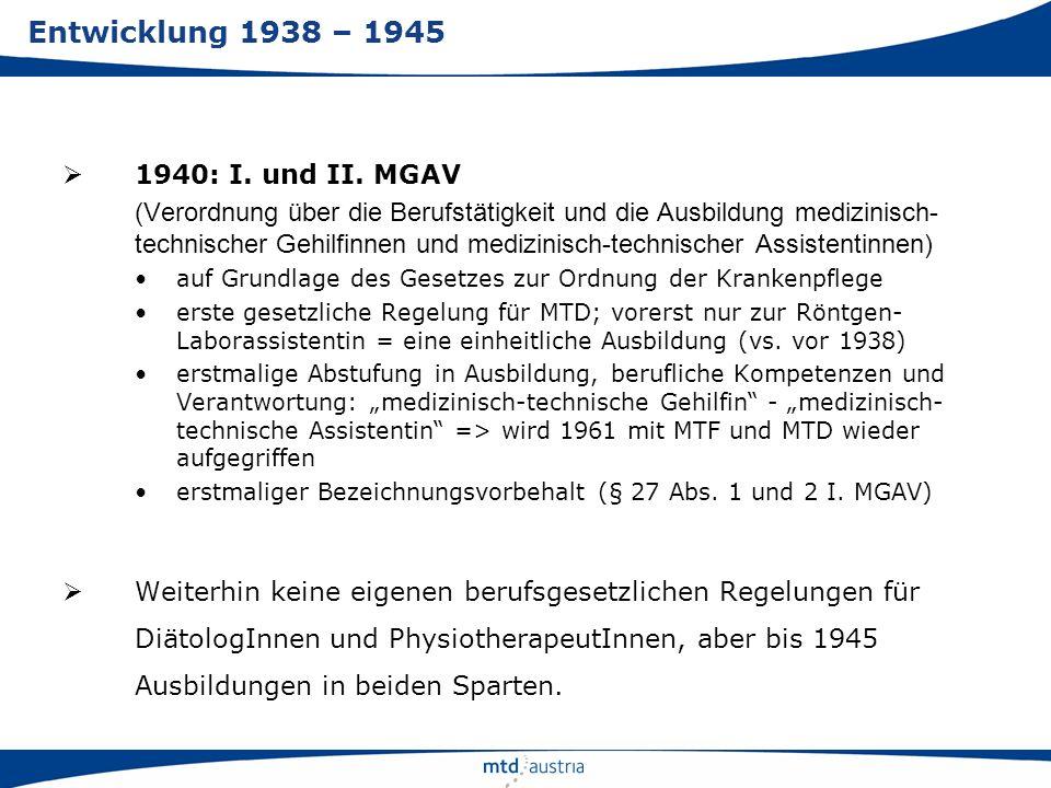 Entwicklung 1938 – 1945 1940: I. und II. MGAV
