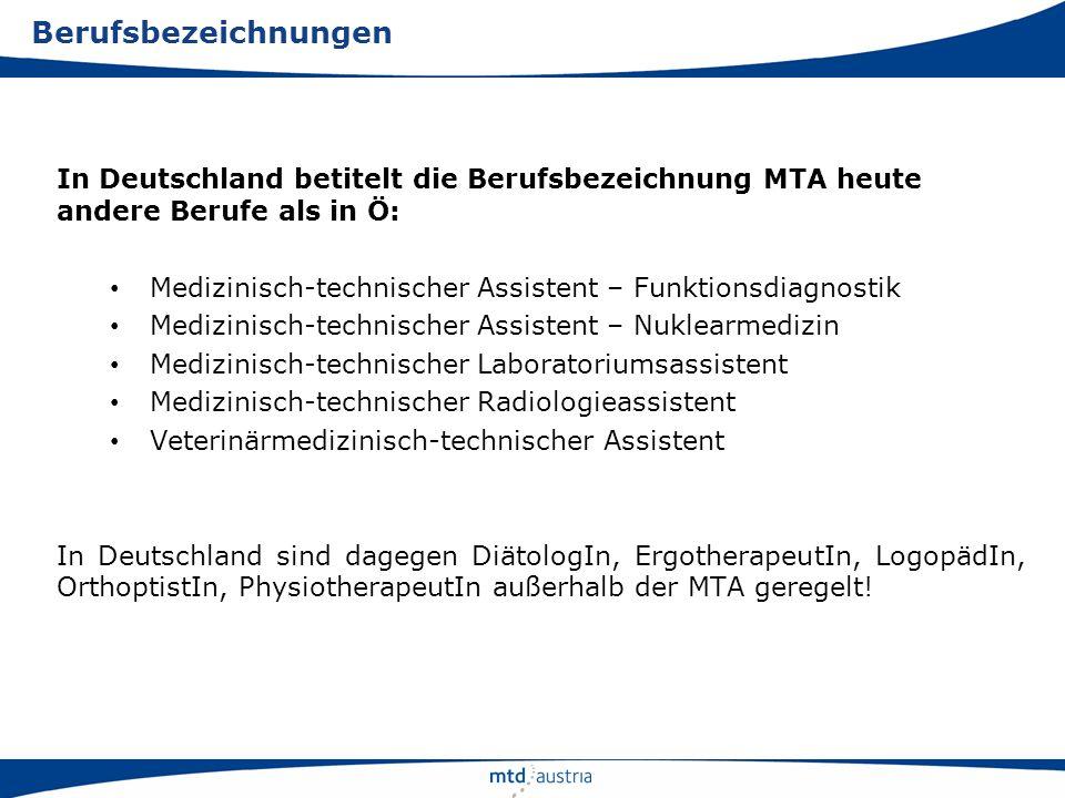 Berufsbezeichnungen In Deutschland betitelt die Berufsbezeichnung MTA heute andere Berufe als in Ö: