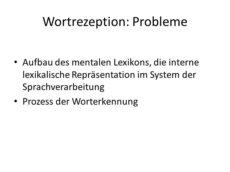 Wortrezeption: Probleme
