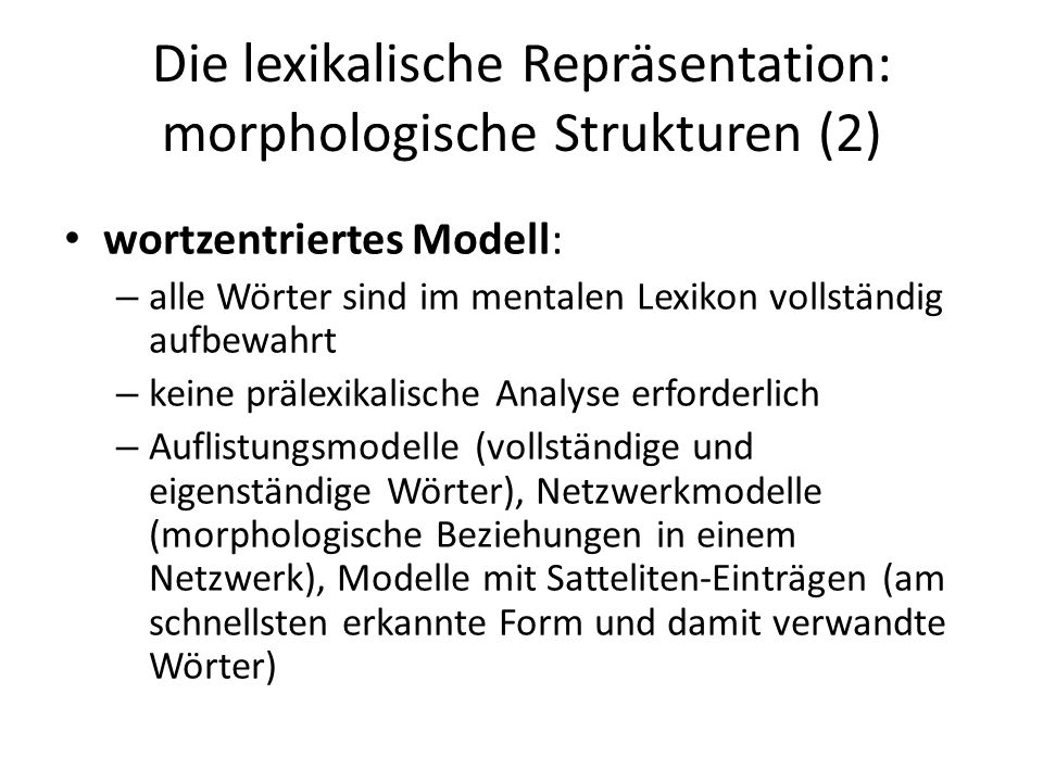 Die lexikalische Repräsentation: morphologische Strukturen (2)