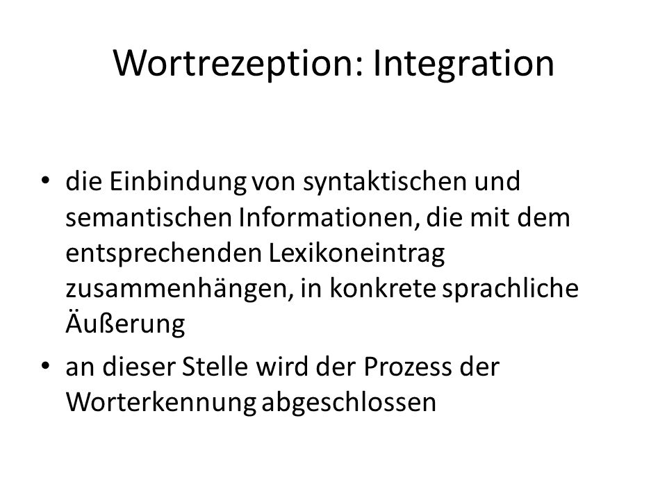 Wortrezeption: Integration