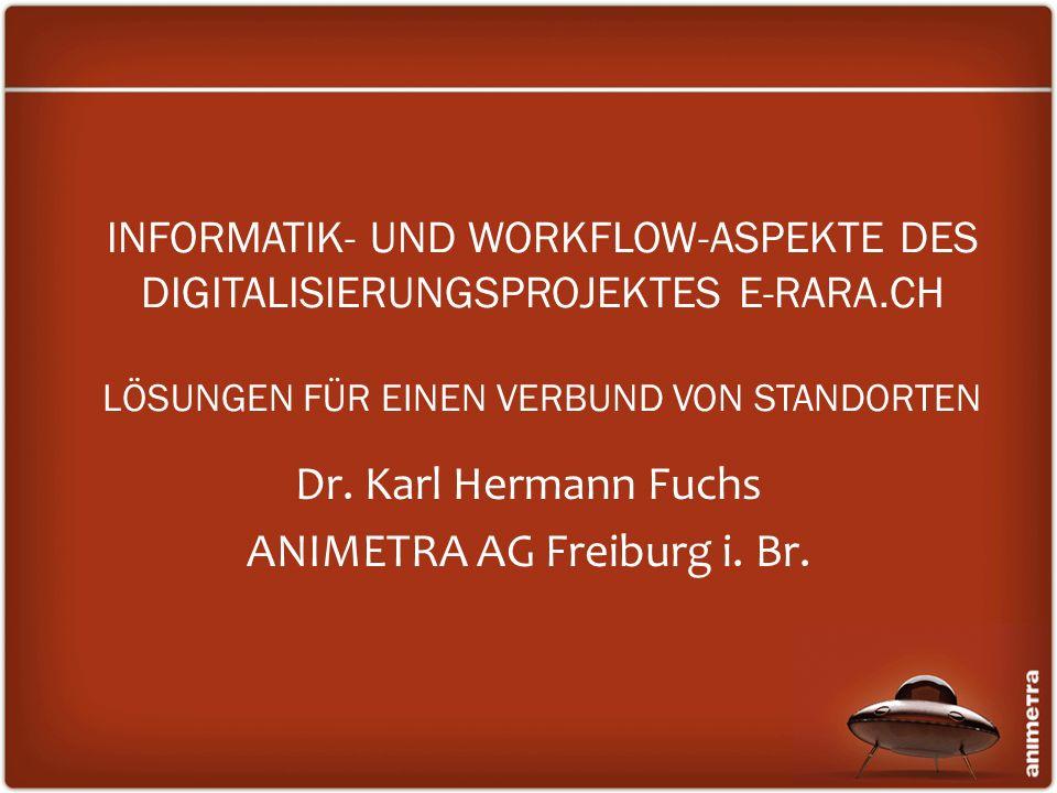 Dr. Karl Hermann Fuchs ANIMETRA AG Freiburg i. Br.