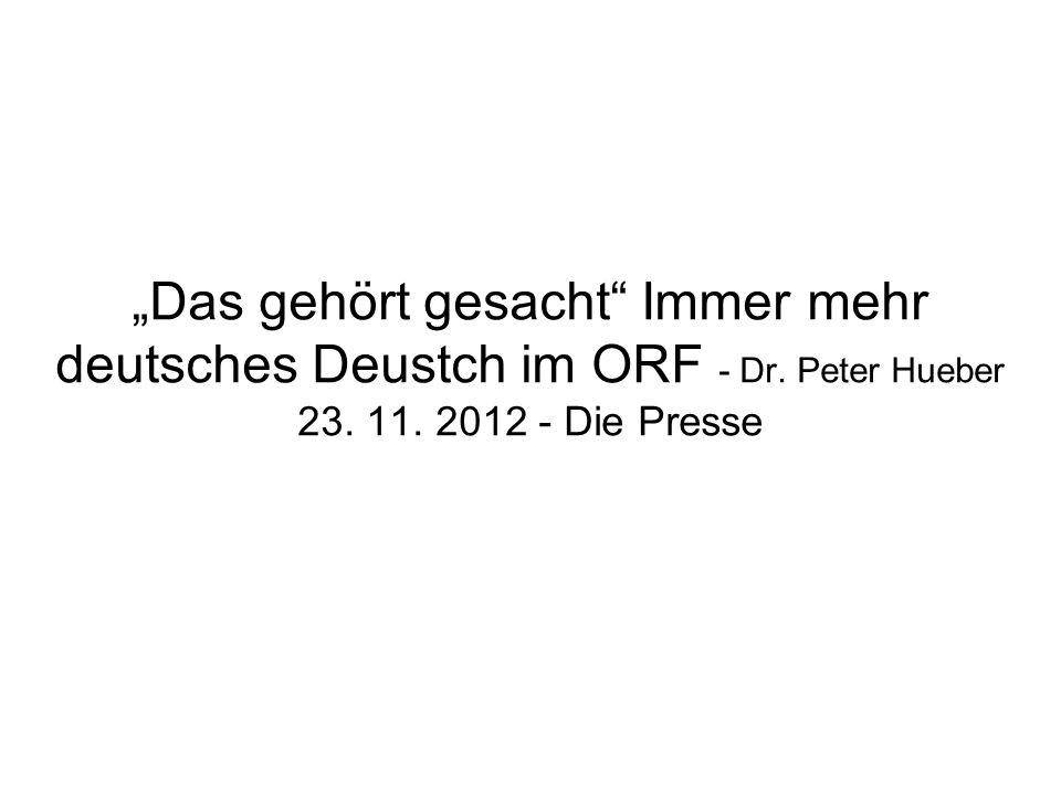 """""""Das gehört gesacht Immer mehr deutsches Deustch im ORF - Dr"""