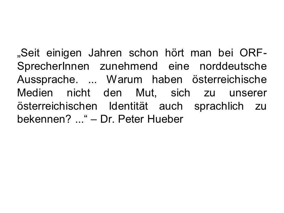 """""""Seit einigen Jahren schon hört man bei ORF-SprecherInnen zunehmend eine norddeutsche Aussprache."""