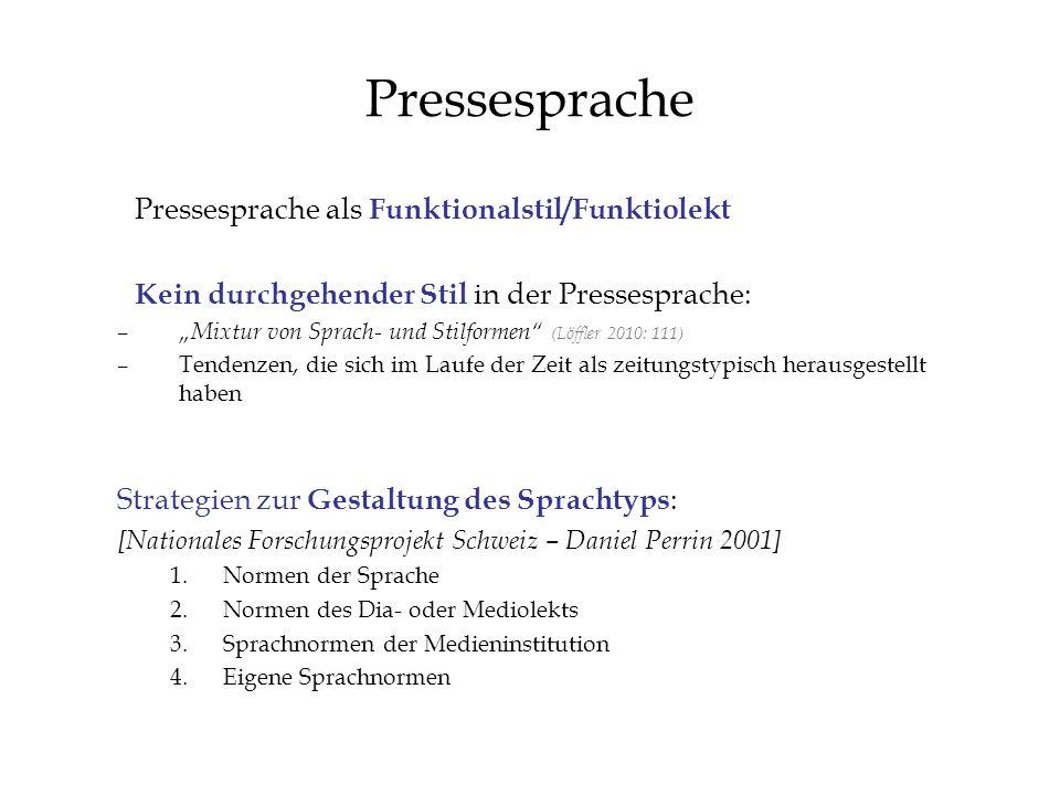 Pressesprache Kein durchgehender Stil in der Pressesprache: