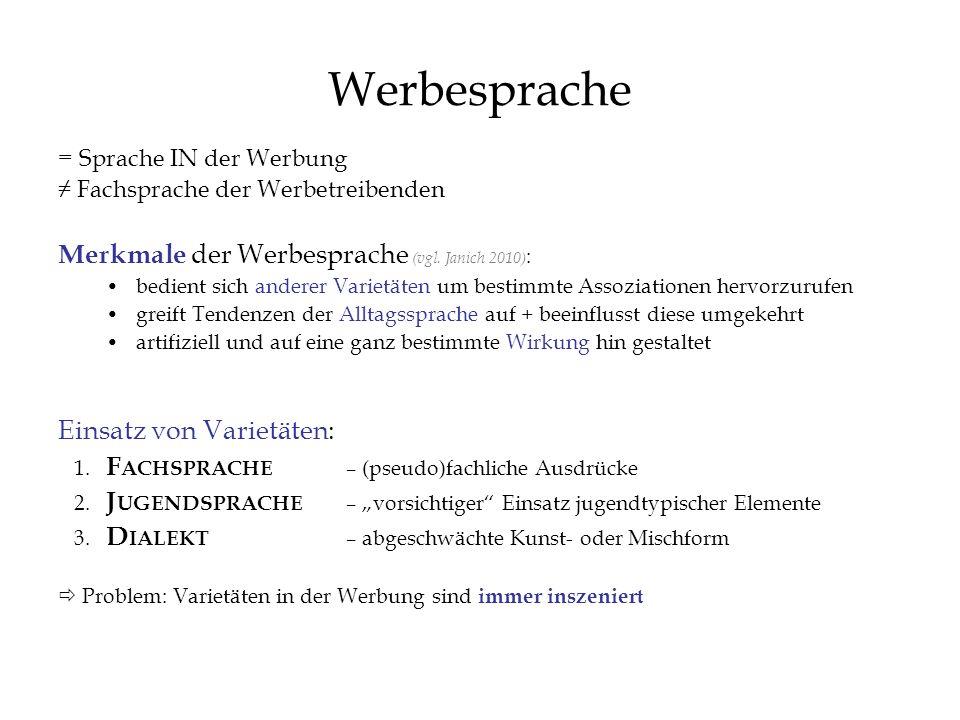Werbesprache Merkmale der Werbesprache (vgl. Janich 2010):