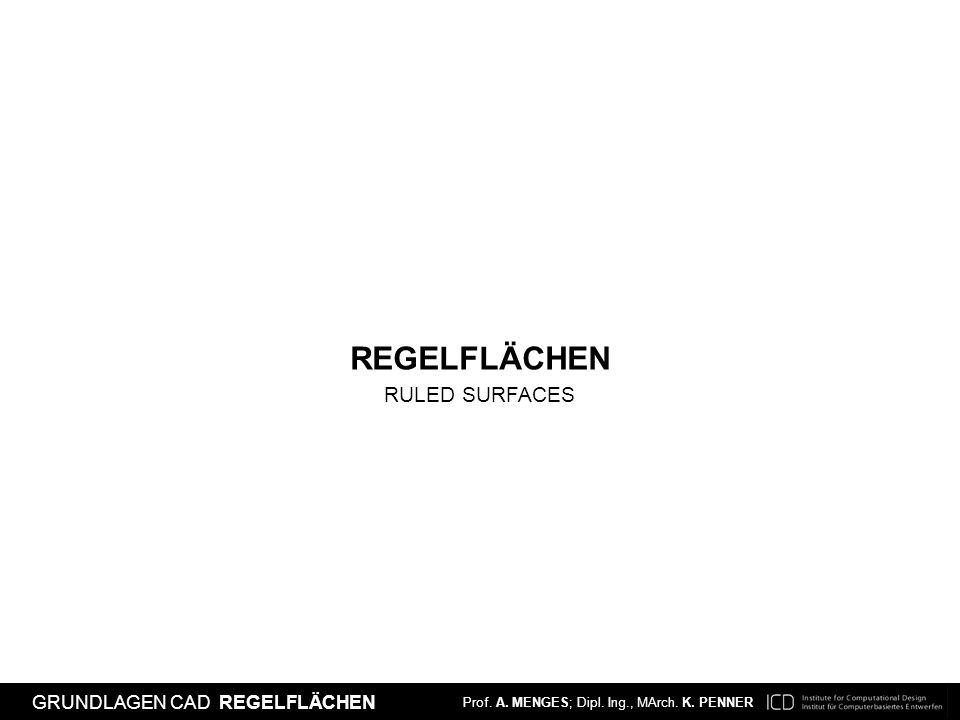 REGELFLÄCHEN RULED SURFACES