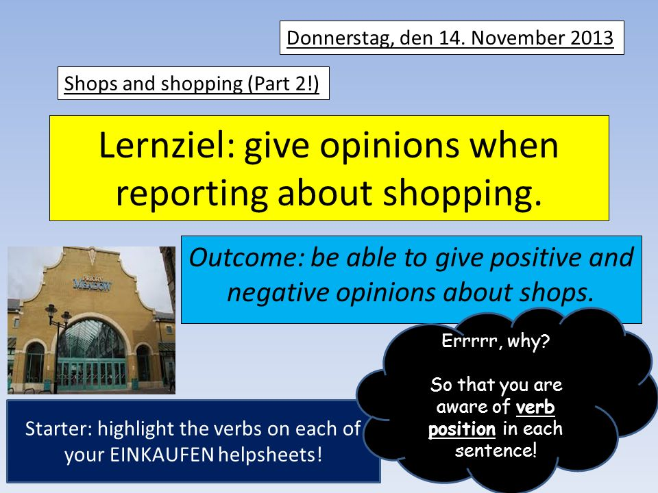Lernziel: give opinions when reporting about shopping.