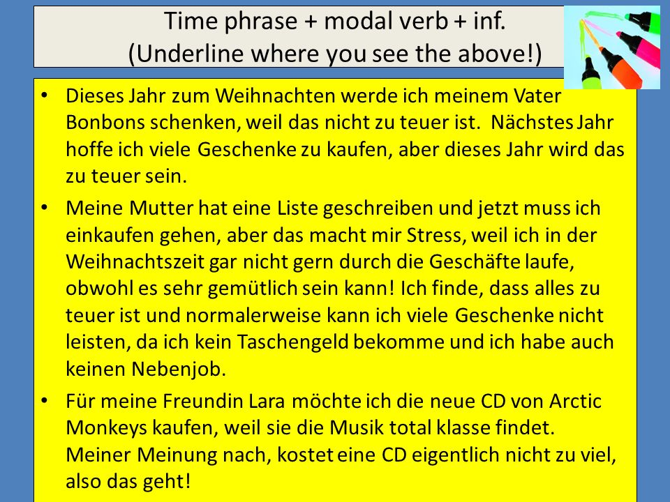 Time phrase + modal verb + inf. (Underline where you see the above!)