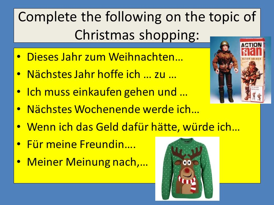 Complete the following on the topic of Christmas shopping: