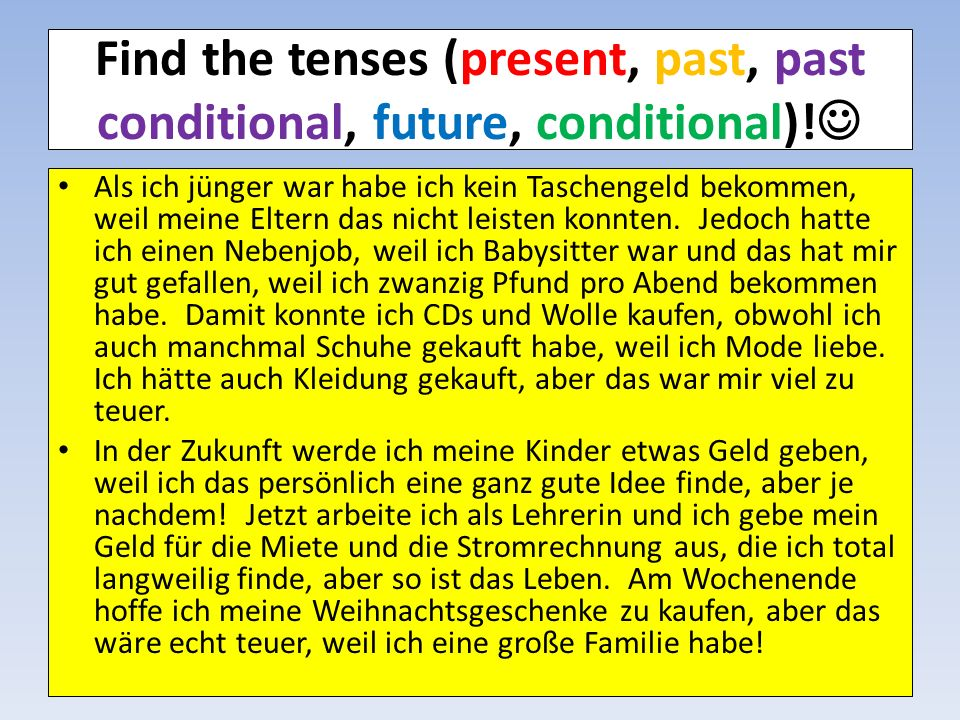 Find the tenses (present, past, past conditional, future, conditional)