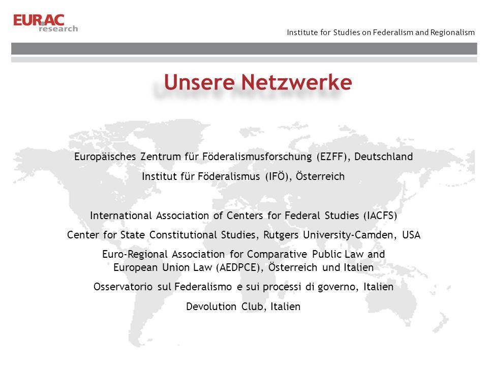 Unsere Netzwerke Europäisches Zentrum für Föderalismusforschung (EZFF), Deutschland. Institut für Föderalismus (IFÖ), Österreich.