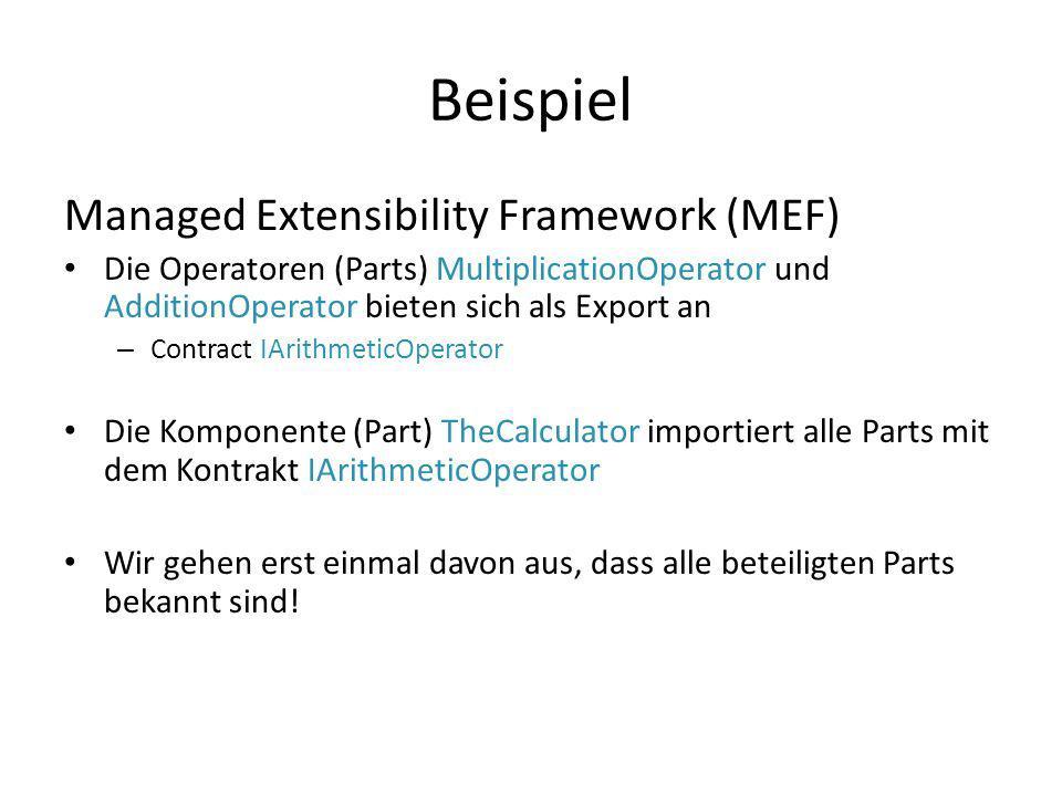Beispiel Managed Extensibility Framework (MEF)