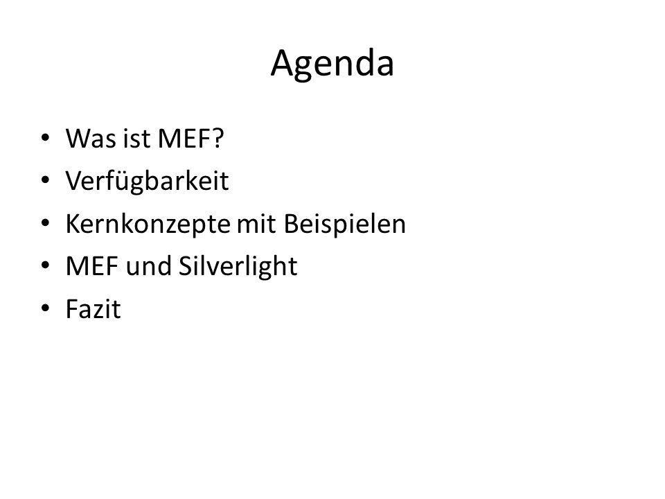 Agenda Was ist MEF Verfügbarkeit Kernkonzepte mit Beispielen