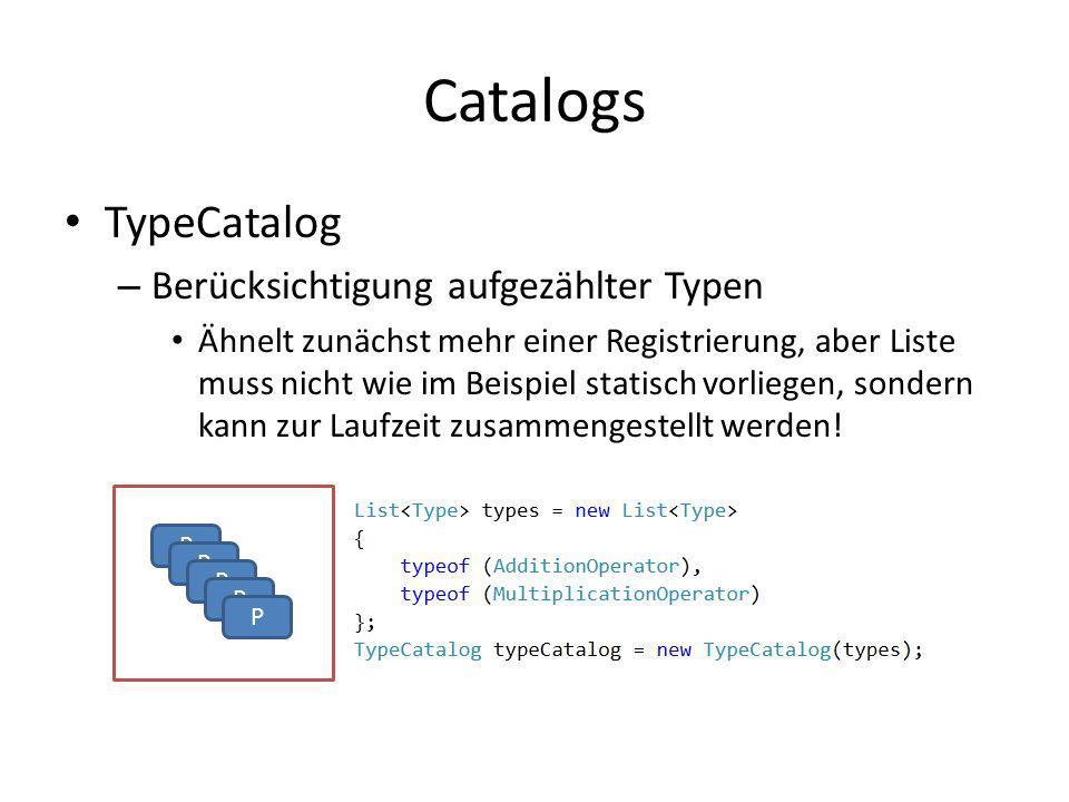 Catalogs TypeCatalog Berücksichtigung aufgezählter Typen