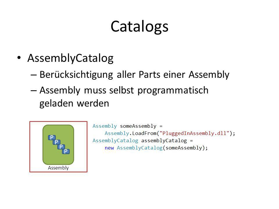Catalogs AssemblyCatalog Berücksichtigung aller Parts einer Assembly