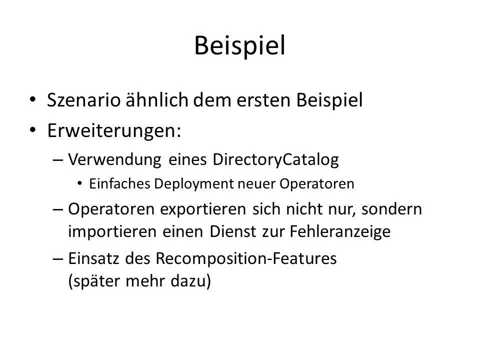 Beispiel Szenario ähnlich dem ersten Beispiel Erweiterungen: